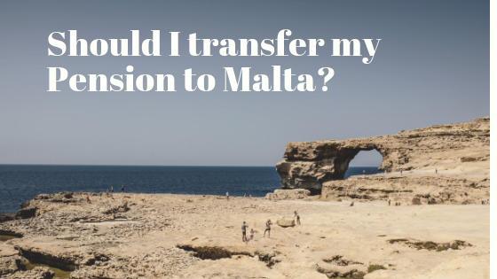 , Should I Transfer my Pension to Malta?
